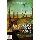 La Guerra de los Treinta Años. Vol II. Una tragedia europea (1630-1648)