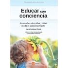 Educar con conciencia.Acompañar a los niños y niñas desde el autoconocimiento.