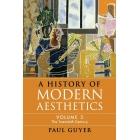 A History of Modern Aesthetics. Volume 3. The Twentieth Century