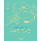 Wabi Sabi. Sabiduría de Japón para una vida perfectamente imperfecta