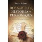 Rosacruces. Historia y personajes