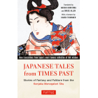 Japanese Tales from Times Past. Stories of Fantasy and Folklore from the Konjaku Monogatari Shu (90 Stories Included)