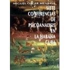 Siete conferencias de psicoanalisis en la Habana - Cuba.