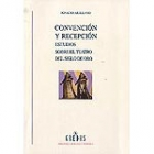 Convención y recepción. Estudios sobre el teatro del Siglo de Oro