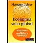Economía solar global. Estrategias para la modernidad ecológica.