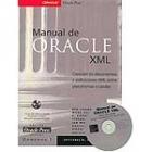 Manual de Oracle XML. Creación de documentos y aplicaciones XML sobre plataformas cruzadas