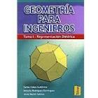 Geometría para ingenieros. Tomo I: representación diédrica