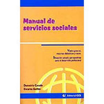 Manual de servicios sociales. Visión general, recursos y casos. Situación actual y perspectivas para el desarrollo profesional