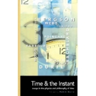 Time and the instant: essays in the  physics and philosophy of time