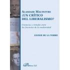 Alasdair Macintyre: ¿un crítico del liberalismo? (Creencias y virtudes entre las fracturas de la modernidad)