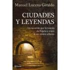 Ciudades y leyendas. Un recorrido por la historia de España a través de sus relatos urbanos