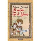 El amor en el islam. A través del espejo de los textos antiguos