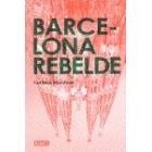 Barcelona rebelde. Guía histórica de una ciudad