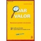 Dar valor. Manual para aprender ser personas. 37 desafios para descubrir y pensar valores en la escuela o en casa (9-12 años)