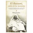 El Raisuni, sultán de las montañas. La apasionante biografía del mítico bandido del Rif escrita por una aventurera de los años veinte