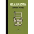 Ante la silla eléctrica. La verdadera historia de Sacco y Vanzetti