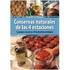 Conservas naturales de las 4 estaciones. Las mejores recetas de 150 horticulltores biológicos