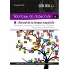 Técnicas de redacción 6. Manual de la lengua española. Ortografía, Gramática. Comunicación. Literatura. Novedades y usos dudosos