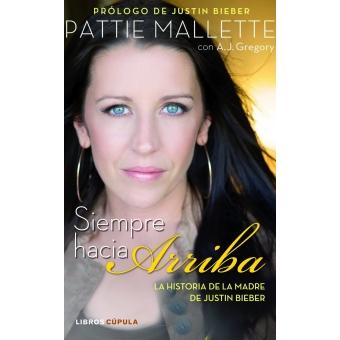 Siempre hacia arriba la historia de la madre de justin bieber for Justin bieber caracteristicas