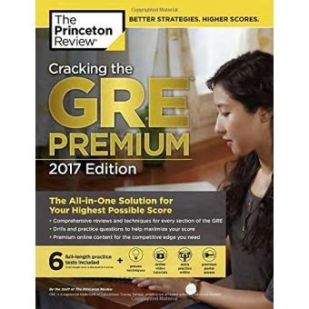Cracking The GRE Premium - 2017 Edition (Graduate Test Prep)
