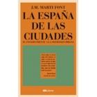 La España de las ciudades. El Estado frente a la sociedad urbana