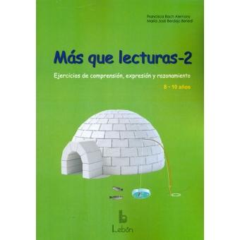 MAS QUE LECTURAS-2. Ejercicios de comprensión, expresion y razonamiento. 8-10 años.