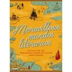 Maravillosos mundos literarios: un viaje por los principales lugares de ficción jamás creados