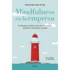 Mindfulness en la empresa. El liderazgo mindful como transformación personal, empresarial y global