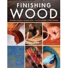 Finishing Wood. Foolproof finishes, coloring wood, wipe-on varnishes, spray finishing