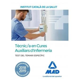 Tècnic/a Especialista de Grau Mitjà Sanitari en Cures Auxiliars d'Infermeria de l'Institut Català de la Salut. Test del Temari Específic