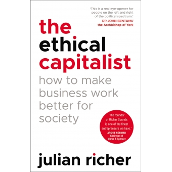 The ethical capitalist. How to make business work better for society