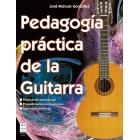 Pedagogía práctica de la guitarra. Técnicas de aprendizaje, procedimientos pedagógicos, supuestos prácticos