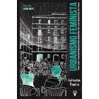 Urbanismo feminista. Por una transformación radical de los espacios de vida
