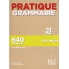 Pratique Grammaire - Niveau A1-A2 - Livre + Corrigés  (640 exercices avec règles)