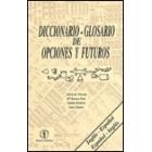 Diccionario glosario de opciones y futuros inglés-español/español-inglés