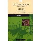 Catón el Viejo o de la vejez y Lelio o de la amistad. (Trad de Vicente López Soto)