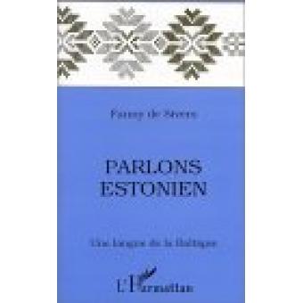 Parlons  Estonien. Une langue de la Baltique