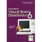 ¿Cómo se hace con Visual Basic 6 aplicaciones Cliente/Servidor?
