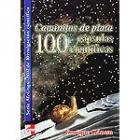 Caminitos de plata. 100 cápsulas científicas