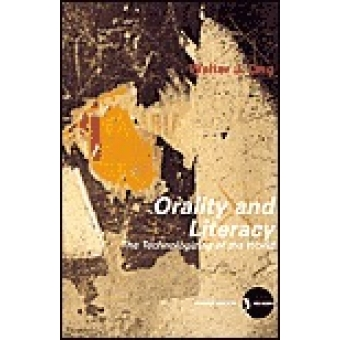 Orality and literacy : the technologizing of the word