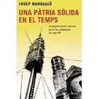 Una pàtria sòlida en el temps. Un projecte social i nacional per el nou catalanisme del segle XXI