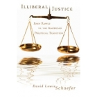 Illiberal justice: John rawls vs. american political tradition