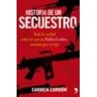 Historia de un secuestro. Toda la verdad sobre el caso de Publio Cordón, contada por su hija