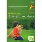 Un amigo como Henry : la impactante historia de un niño autista y su perro : un relato de superación