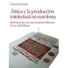 África y la producción intelectual no eurófona. Introduccción al conocimiento islámico al sur del Sáhara