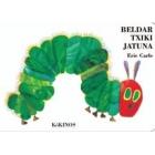 Beldar Txiki Jatuna (La pequeña oruga glotona)