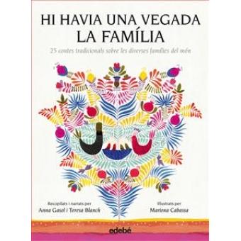 Hi havia una vegada la familia (25 contes tradicionals de famílies d'arreu del món)