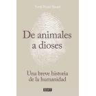 De animales a dioses. Una breve historia de la humanidad