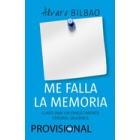 Me falla la memoria. Claves para afrontar con éxito los problemas de memoria (Nueva edición)