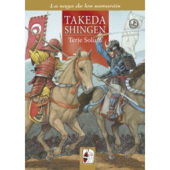 Saga samuráis. Vol.3: Takeda Shingen